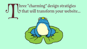 "3 ""Charming"" Website Design Strategies For Small Business"
